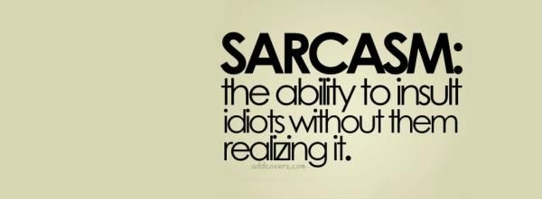 Funny Quotes Facebook Covers For Timeline Teenager Posts Sarcasm Sarcastic Quotes Facebook Cover Quotes