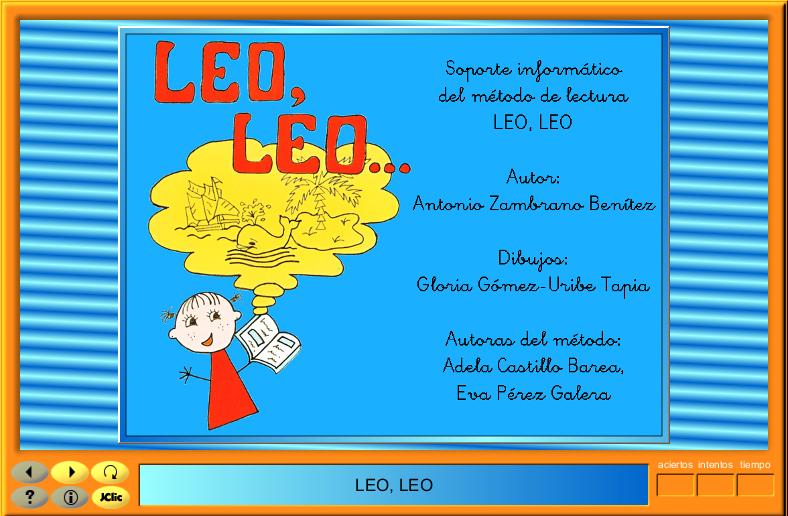 Leo, Leo para estudiantes - Hemos agregado este proyecto creado por Antonio Zambrano el cual da soporte al aprendizaje de la lectura en lengua castellana. El proyecto consta de más de 500 actividades divididas en 23 partes diferentes, una para cada uno de los sonidos del abecedario.
