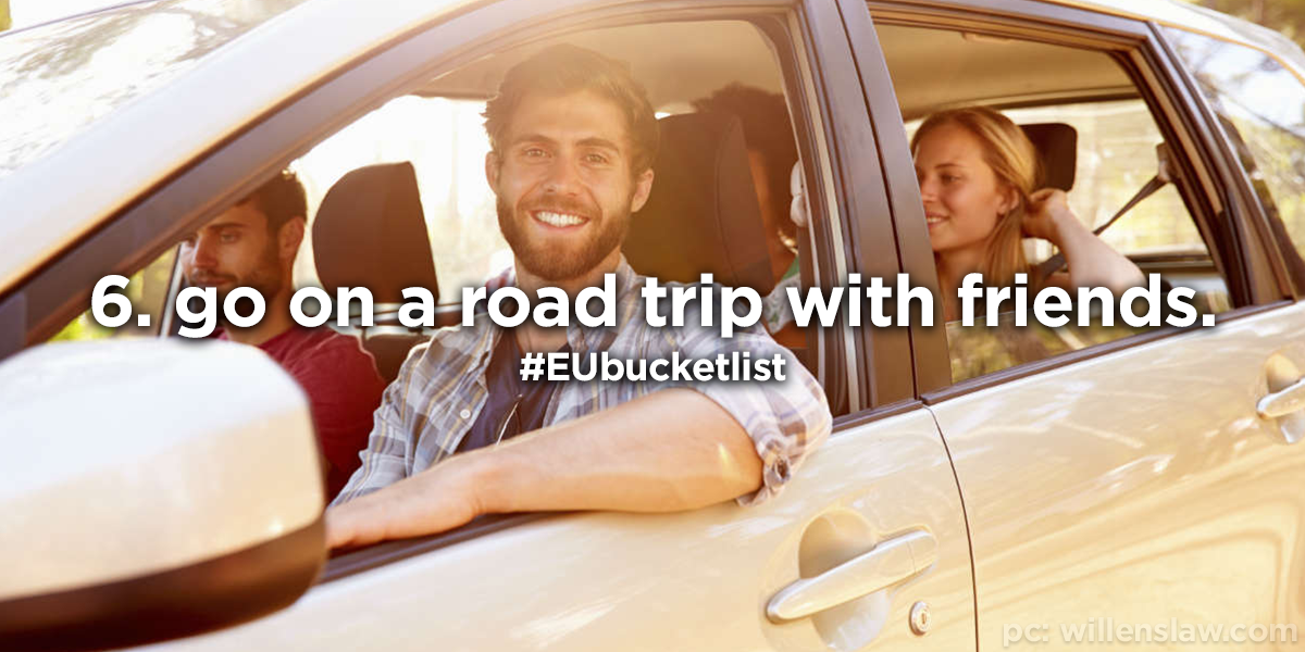 6. go on a road trip with friends.
