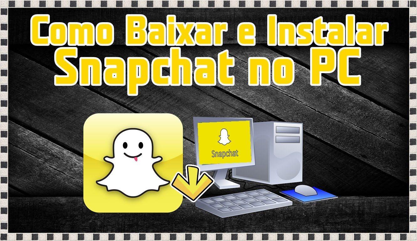 Como Baixar E Instalar Snapchat No Pc Sem Bluestacks Com