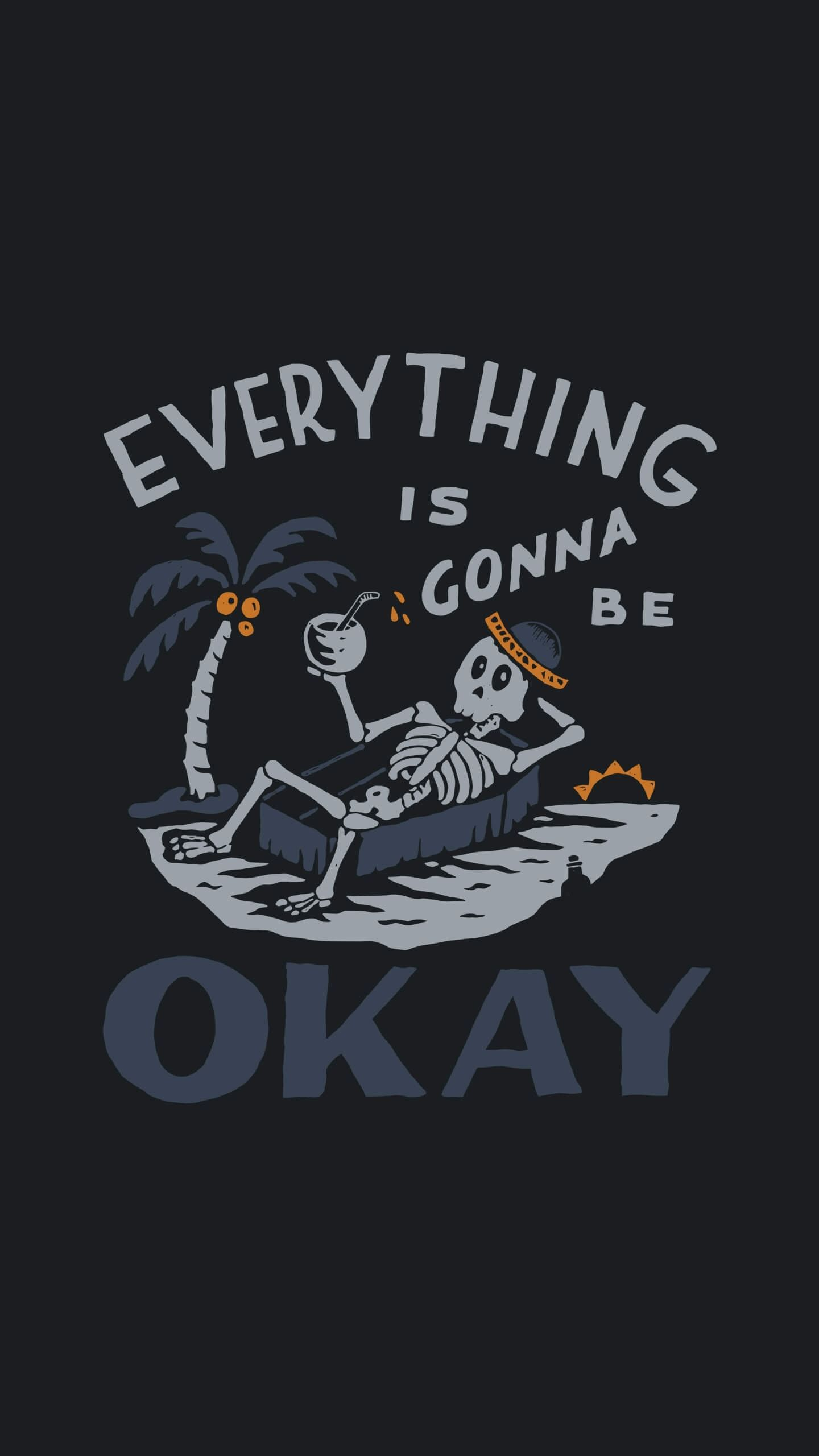 Every thing is gonna be OkAY iPhone Wallpaper