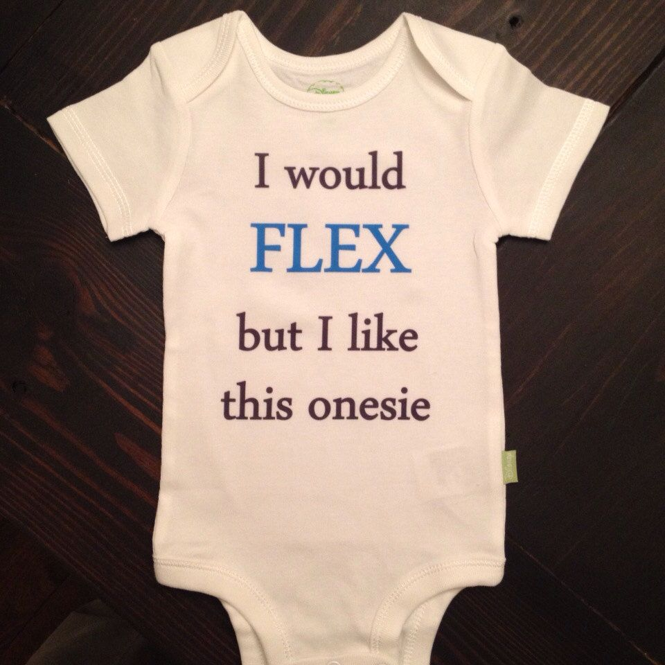 I'd flex but I like this onesie cute and by ShopCustomApparel, $11.00