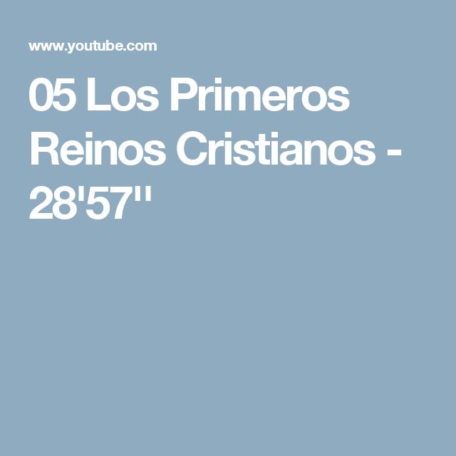 05 Los Primeros Reinos Cristianos - 28'57''