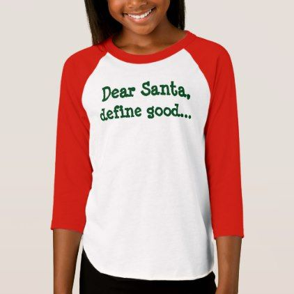 """Dear Santa Define Good"" Kids Funny Christmas Tee - good gifts special unique customize style"