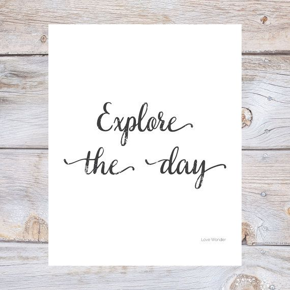 Explore the day quote in black type on a white background Printable - invitation quotes for freshers party