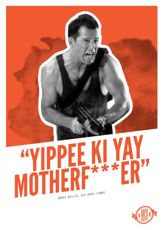 Best Action Movie Quotes: Badass 80's Action Movie Quotes By Keith Bogan