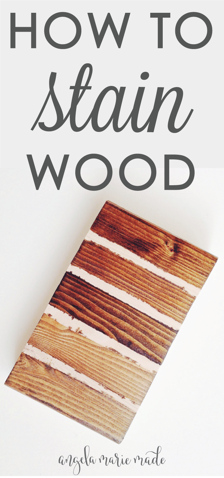 How to Stain Wood - Angela Marie Made