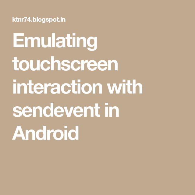 Emulating touchscreen interaction with sendevent in