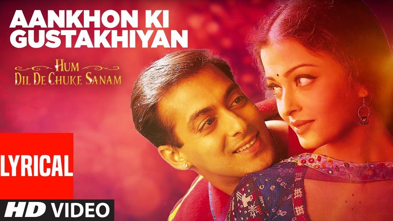 Aankhon Ki Gustakhiyan Lyrical Video Hum Dil De Chuke Sanam Aishwary Bollywood Music Songs Miss U Love