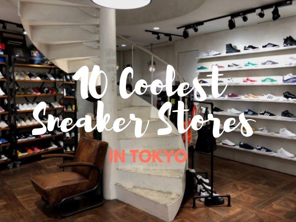 Tokyo | Best sneakers, Sneaker stores