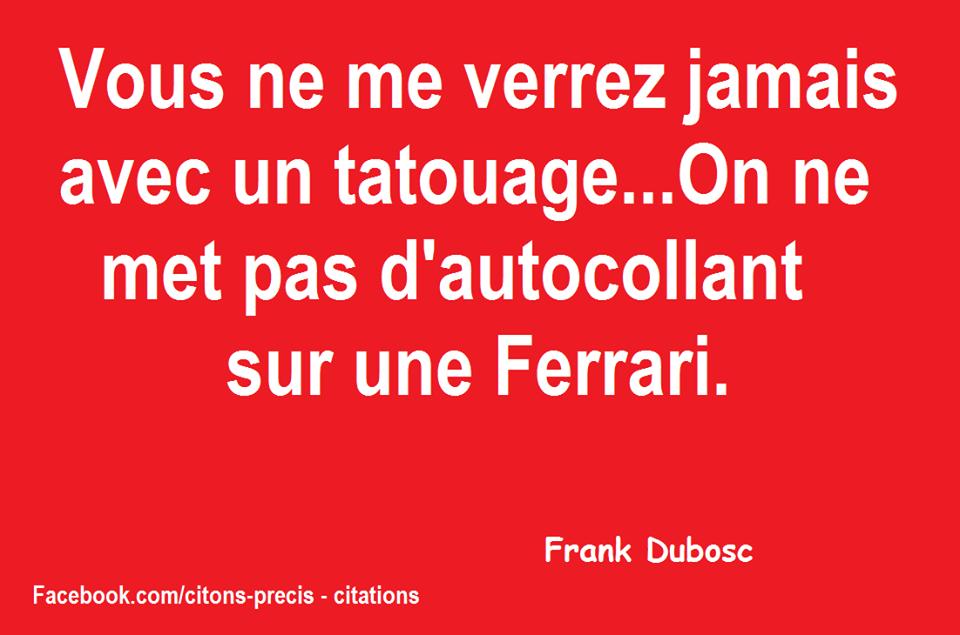 Citation De Frankdubosc Vous Ne Me Verrez Jamais Avec Un
