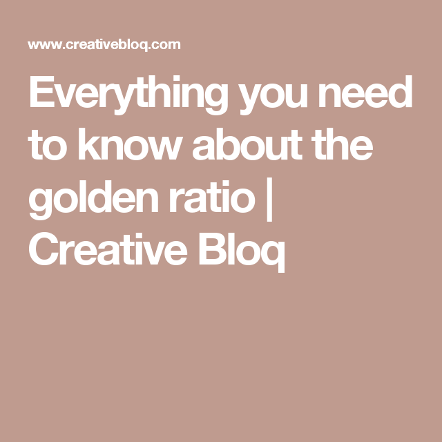 Everything you need to know about the golden ratio | Creative Bloq
