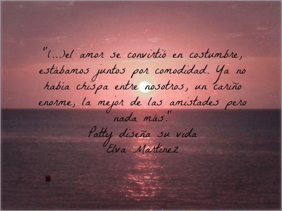 Y Si El Amor Se Convierte En Costumbre Frase De Pattydisenasuvida
