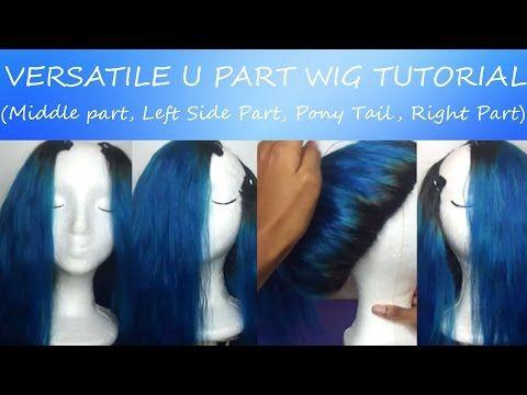 Versatile U Part Wig Tutorial Youtube U Part Wig Wigs U Part