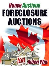 House Auctions - Foreclosure Auctions in Canada by Aiden Win. $2.99. accrosstherain.co.... 19 pages. Making money from house auctions can be a very exciting and lucrative way to become a property investor. The quickest route to the best returns is from bank foreclosure auctions and this brand new guide tells you everything you need to know to get involved in this profitable venture.Buying a property at auction can be very daunting and with...