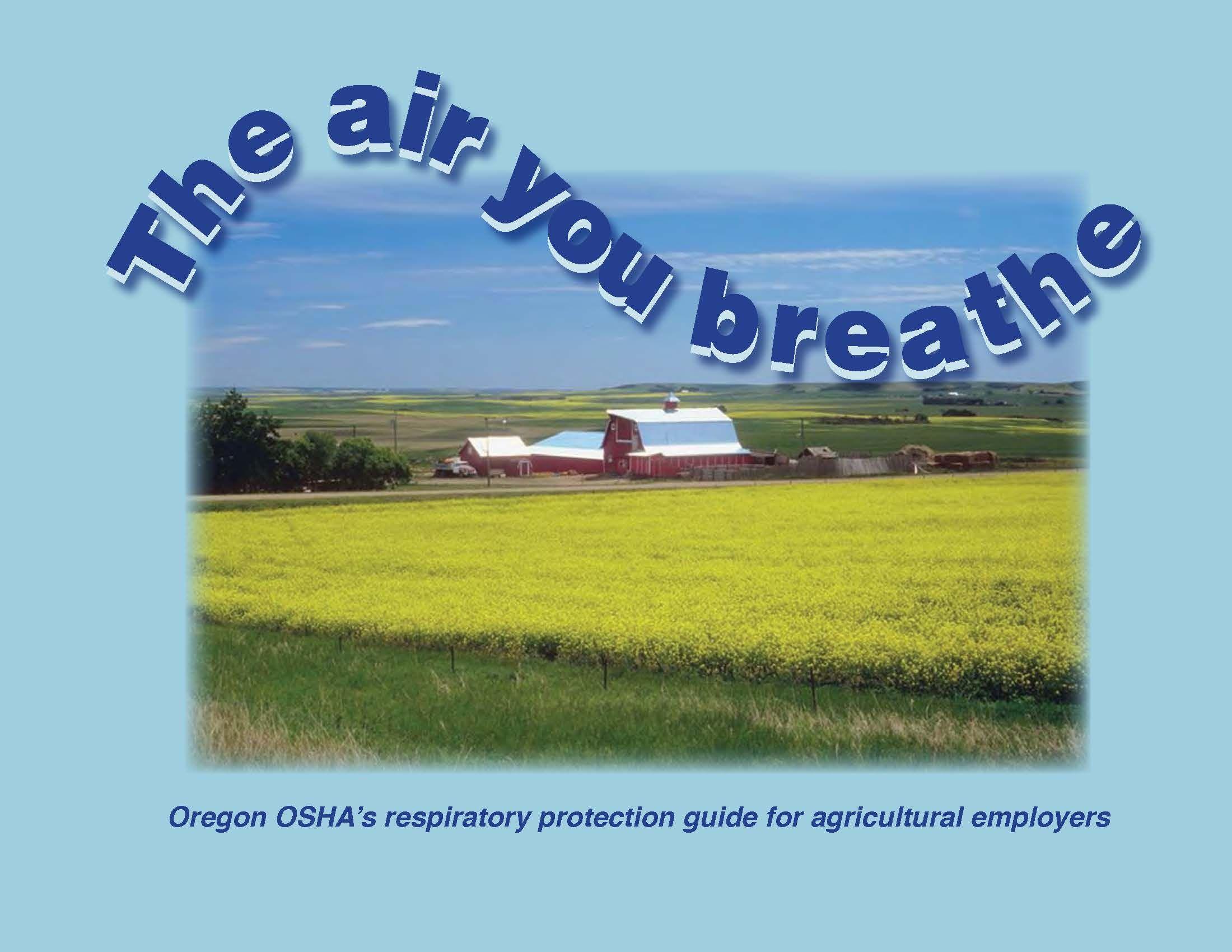 The air you breathe Oregon OSHA's respiratory protection
