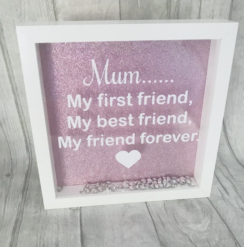 Mum My First Friend My Best Friend My Friend Forever Box Frame Mother S Day Gift Box Frames Birthday Gifts For Best Friend Mothers Day Presents
