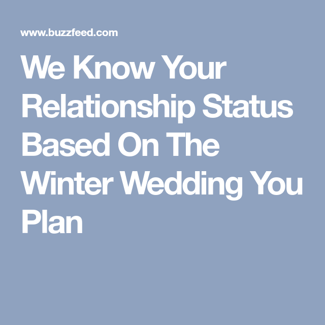 We know your relationship status based on the winter wedding you we know your relationship status based on the winter wedding you plan junglespirit Images
