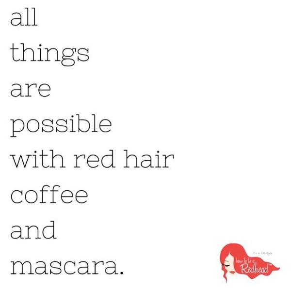 Redhead Vibes Redheadquote Coffee Mascara Red Hair Quotes Redhead Quotes Ginger Quotes