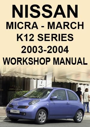 nissan micra march k12 series 2003 2004 workshop manual nissan rh pinterest com Nissan Micra K13 nissan micra k12 owners manual download