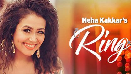 Ring Lyrics Neha Kakkar Ring song Lyrics Music