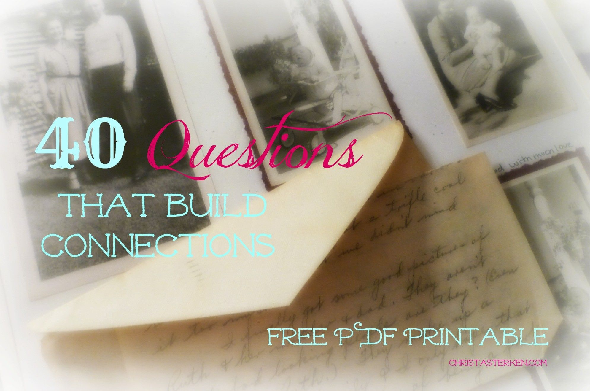 40 Questions To Build Connections Free Printable