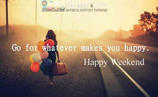 Weekend is the perfect time to stay happy and make your #travel dreams come true.