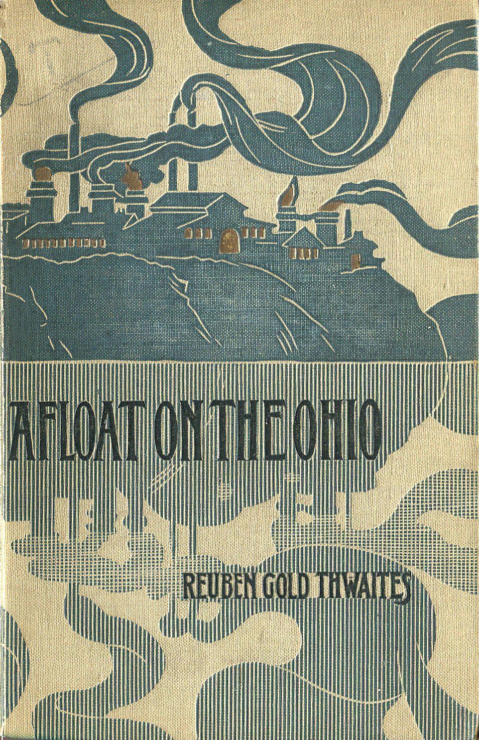 'Afloat on the Ohio' by Reuben Gold Thwaites. Way & Williams, Chicago, 1897