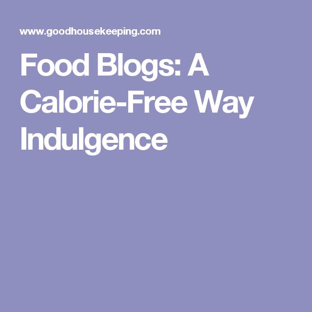 Food Blogs: A Calorie-Free Way Indulgence