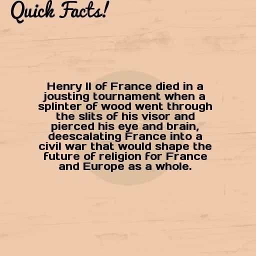 Quick Fact: Henry II Of France Died In A Jousting
