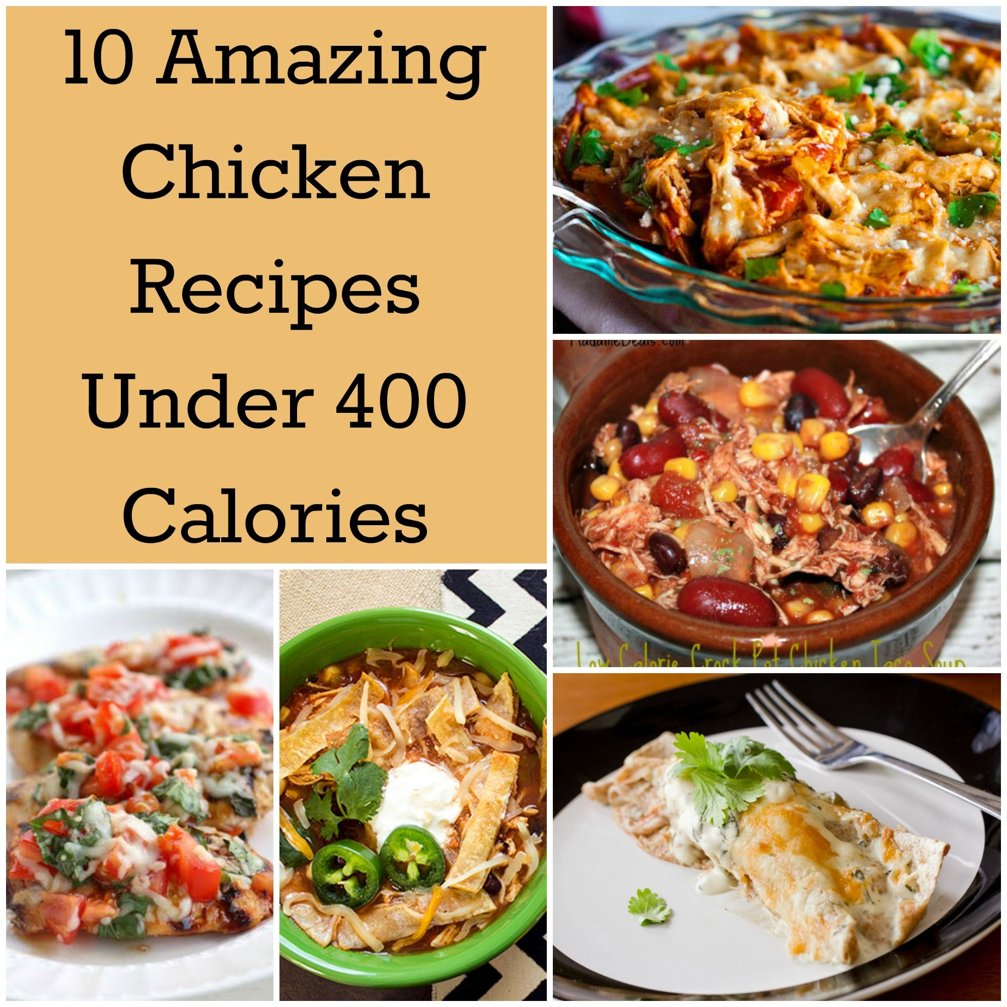 Healthy Dinner Recipes Under 3: 10 Amazing Chicken Recipes Under 400 Calories