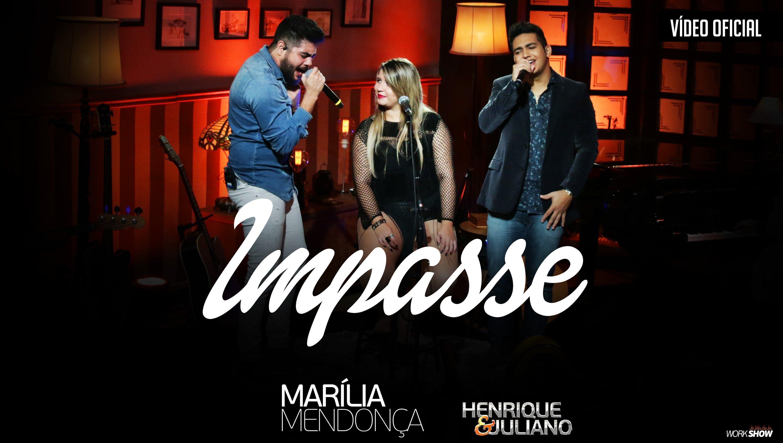Marilia Mendonca Impasse Part Henrique E Juliano Video Oficial