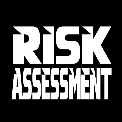 RISK ASSESSMENT PRESENTS RUN TO THIS by Risk Assessment on - risk assessment
