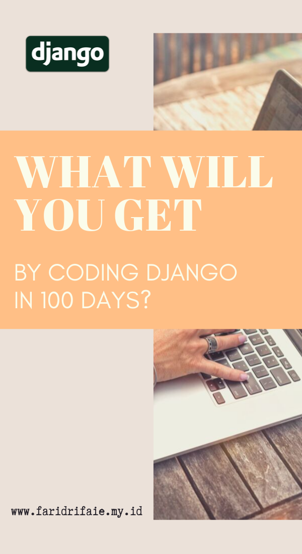 What Will You Get By Coding Django In 100 Days Coding Programming Tutorial Learn To Code