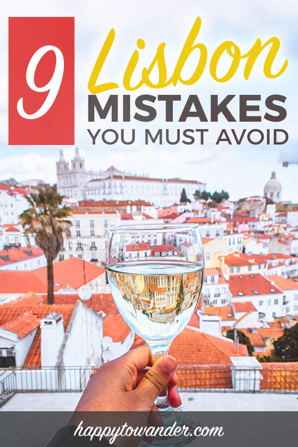 Visit Lisbon Like a Smartie: 9 Silly Mistakes You MUST Avoid