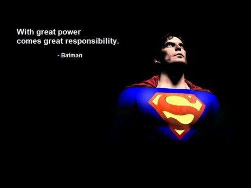 With Great Power Comes Great Responsibility Movie Quotes Funny Superman Quotes Famous Movie Quotes
