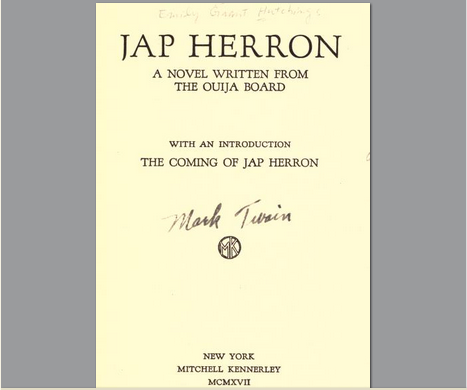 "Read The Coming of Jap Herron, the Novel Mark Twain ""Wrote"" Through a Ouija Board After His Death (1917)"