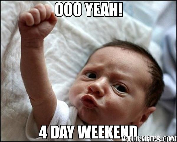 Funny Baby Meme Pics : Ooo yeah day weekend yes baby funny meme