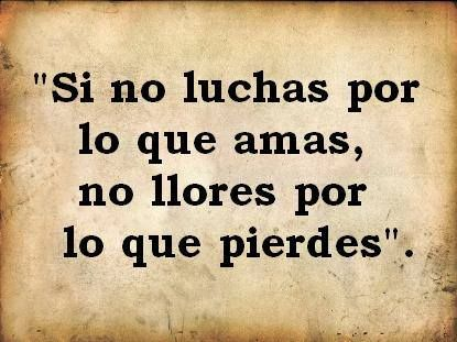 Si no Luchas...