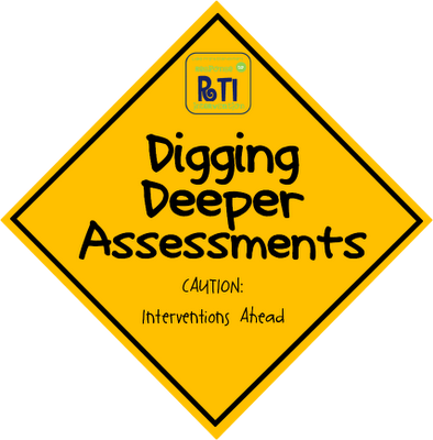 RTI: Digging Deeper Assessments