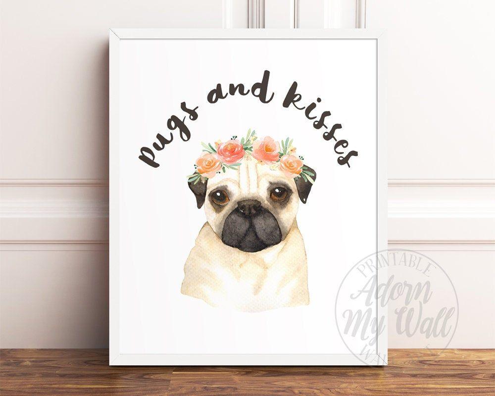 Pug Print Pugs And Kisses Pugs And Kisses Print Pug Printable