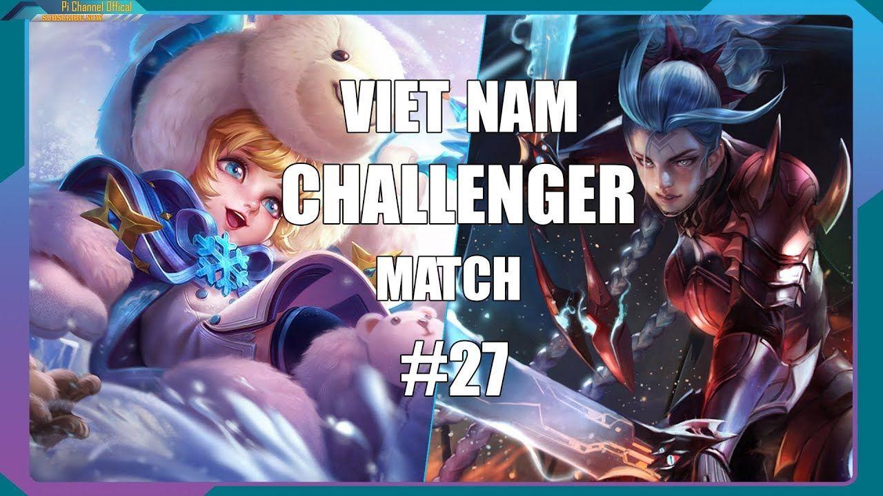 Arena Of Valor Gameplay Viet Nam Challenger Match 27