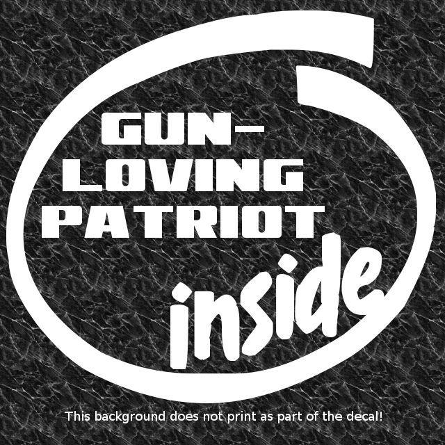 Gun loving patriot inside sticker decal guns pro gun nra 2nd second amendment