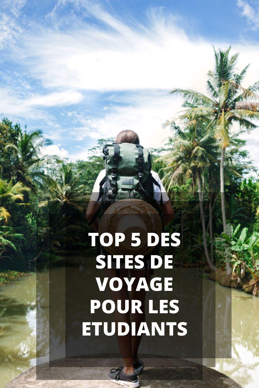 Les Meilleurs Sites De Voyages Site Voyage Meilleur Site De Voyage Voyage Etudiant