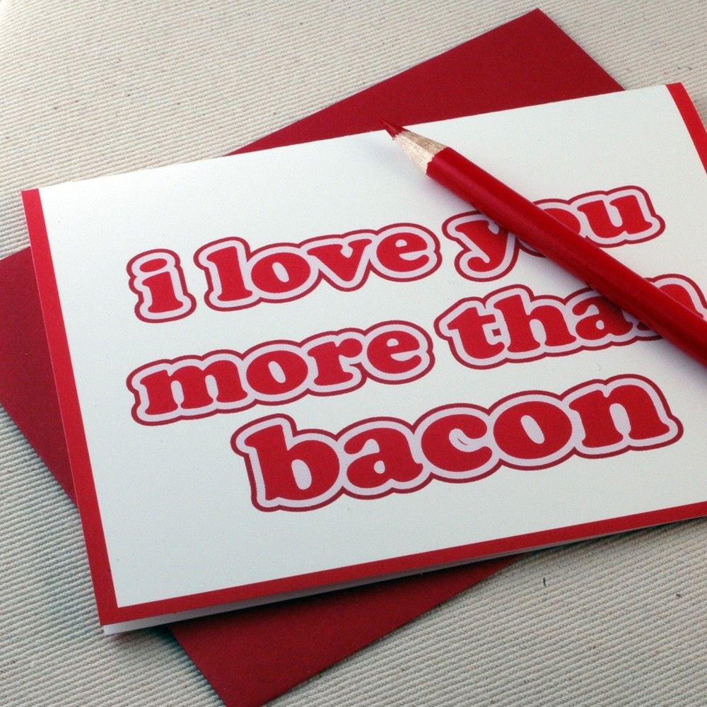 I You More Than Bacon Greeting Card - Valentine by Oh Geez ...