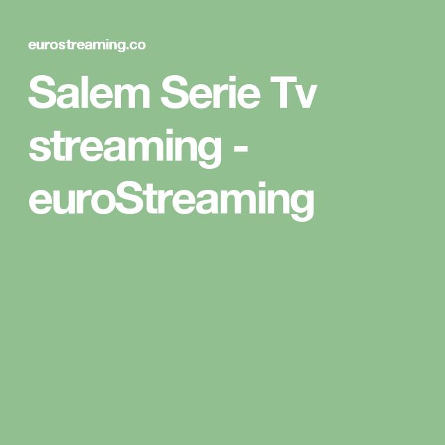 Salem Serie Tv Streaming Eurostreaming Serie Tv