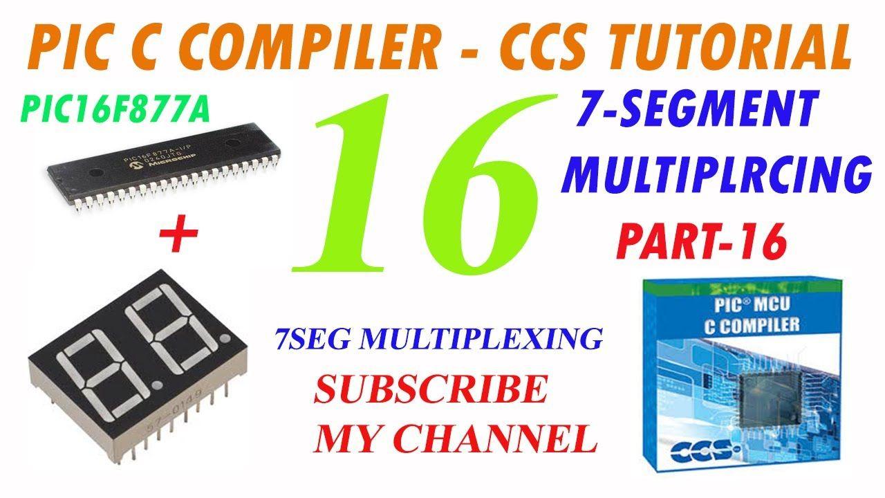 Pic C Compiler 7 Segment Display Multiplexing Part 16 In Hindi Urdu Blinking Led Using Microcontroller Mikroc Pro Micr