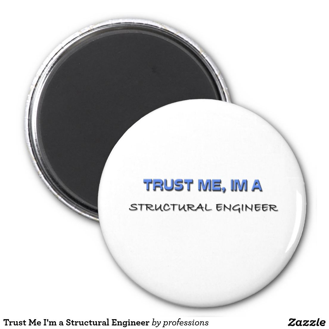 Trust Me IM A Structural Engineer Magnet  Structural Engineer