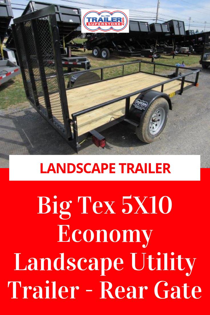 Big Tex 5 X 10 Economy Landscape Utility Trailer L Trailer Superstore Landscape Trailers Utility Trailer Trailer