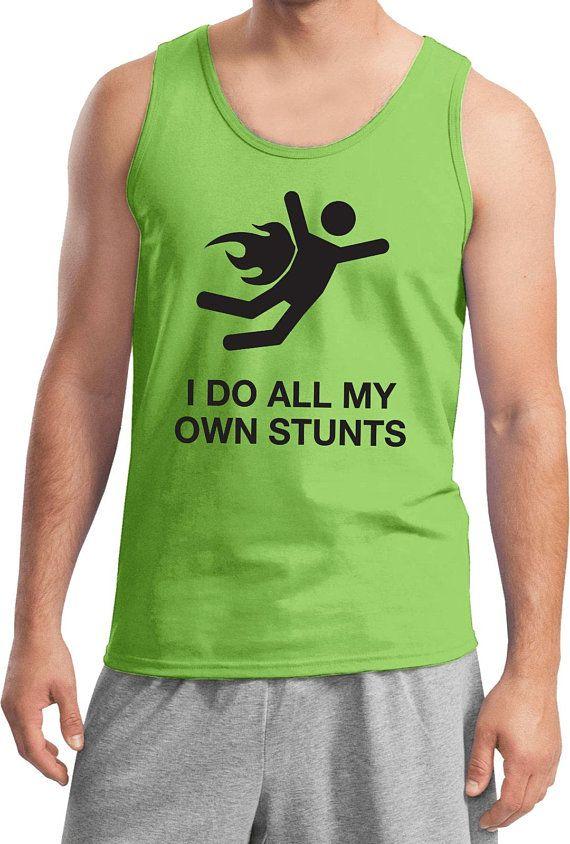 abef38bb5c7c96 Men s Funny Shirt I Do All My Own Stunts Black Print Tank Top BSTUNTS-2200